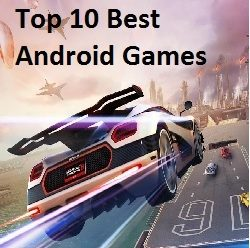 Top 10 Best Free Android Games of All Time